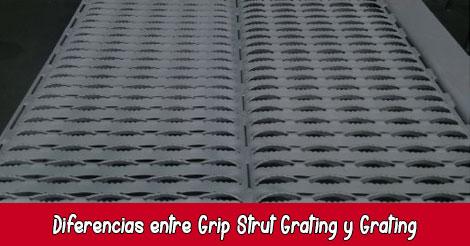 Diferencias entre Grip Strut Grating y Grating